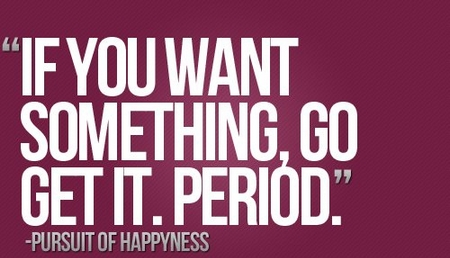 motivational_quote_if_you_want_something_go_get_it